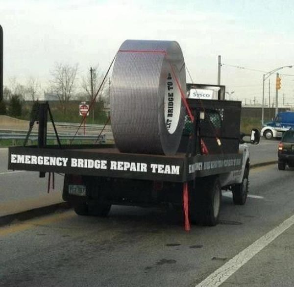 Funny Duct Tape Fixes Anything bridges