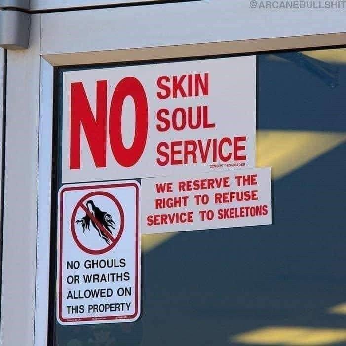 Funny sign no skin no soul service