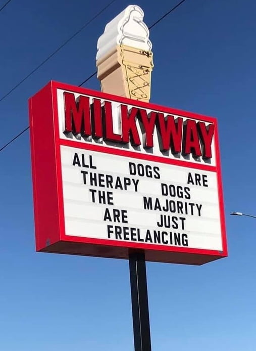 Funny sign all dogs are therapy dogs the majority are just freelancing
