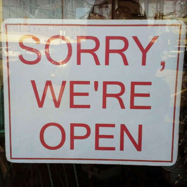Funny Signs sorry we're open