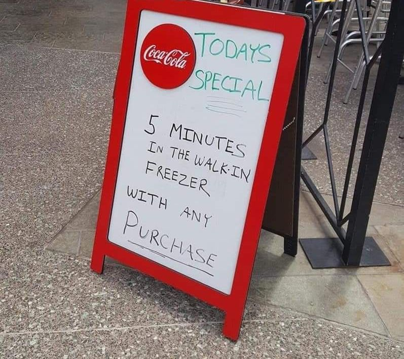 Funny Signs 5 minutes in the walk in freezer with any purchase