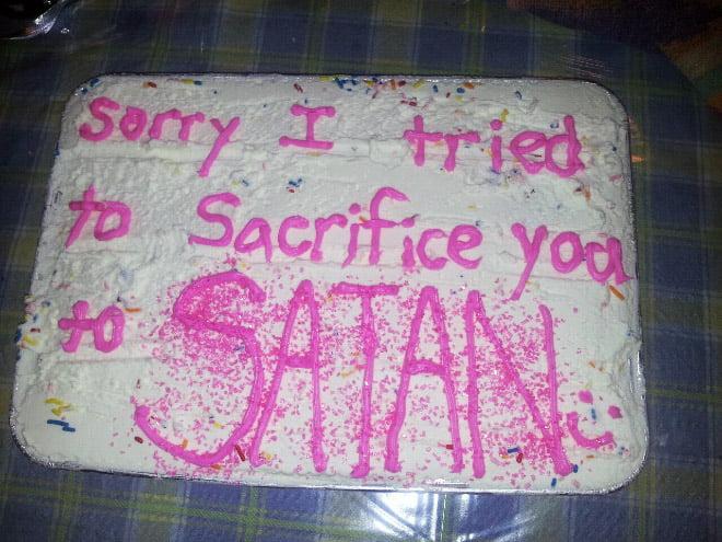 funny apology cake sorry I tried to sacrifice you to satan.