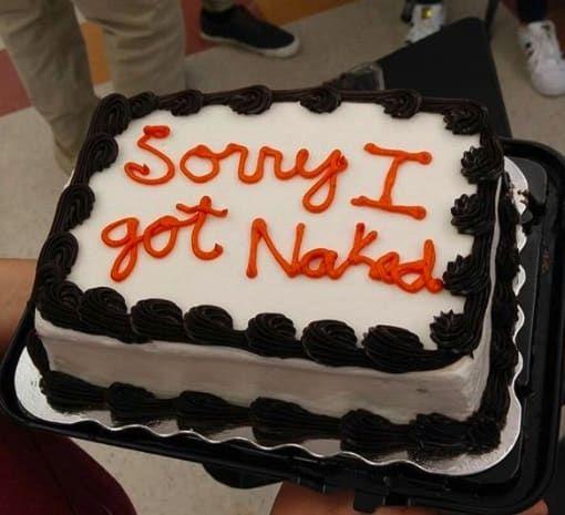 funny apology cake sorry I got naked.